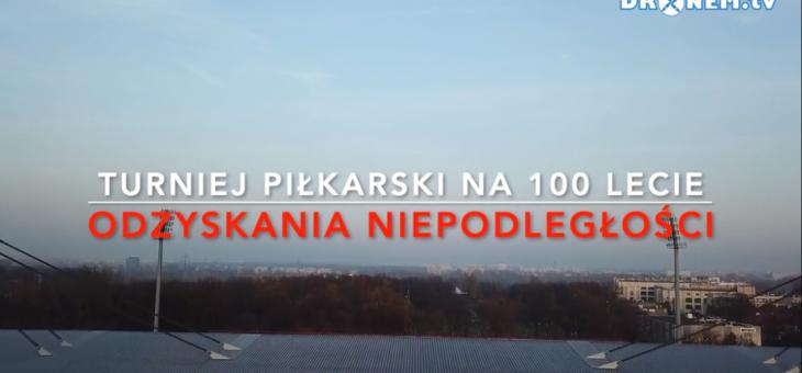 Wideo relacja z TURNIEJU PIŁKARSKIEGO NA 100-LECIE ODZYSKANIA NIEPODLEGŁOŚCI POLSKI O PUCHAR PGE